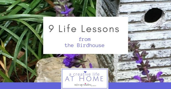 9 life lessons from the birdhouse on intomywindow