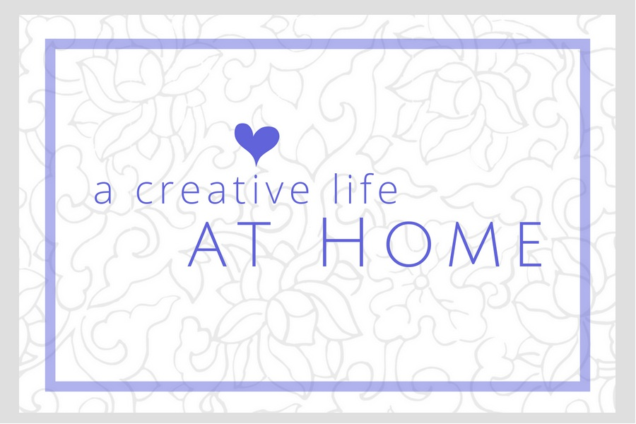 a deliberately creative life at HOME with Karen on IntoMyWindow