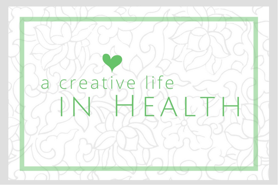 deliberately creative life in HEALTH on INtoMyWindow