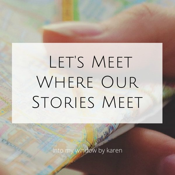 We Meet Where Our Stories Meet