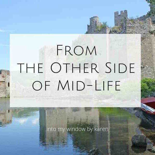 From the Other Side of Mid-Life