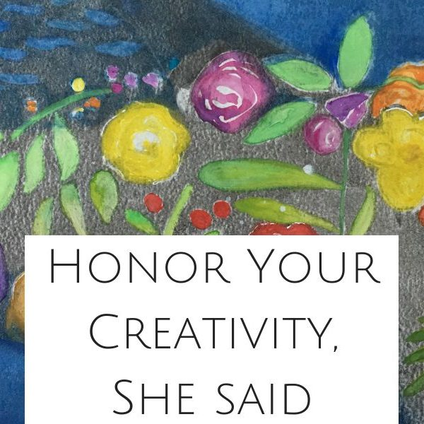 Featured Image for blog post Honor Your Creativity, she said on IntoMyWindow.com